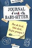 Pas de bruit, bébé dort... Enfin presque ! Journal d'un baby sitter