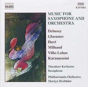 Oeuvres pour saxophone et Orchestre - Debussy, Milhaud, Glazounov ...