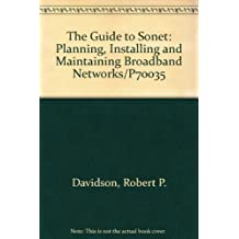 The Guide to Sonet: Planning, Installing and Maintaining Broadband Networks/P70035 by Davidson, Robert P., Muller, Nathan J. (1991) Paperback
