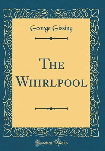 The Whirlpool (Classic Reprint)