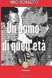 Scarica Libro Un uomo di quell eta La naturale inclinazione per gli uomini maturi (PDF,EPUB,MOBI) Online Italiano Gratis