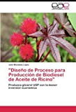 Dise??o de Proceso para Producci??n de Biodiesel de Aceite de Ricino: Produzca glicerol USP con la menor inversi??n econ??mica by Jos?? Mendieta L??pez (2012-03-30)