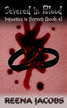 Severed in Blood (Injustice is Served Book 4) (English Edition) di [Jacobs, Reena]