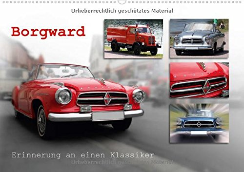 Borgward - Erinnerungen an einen Klassiker (Wandkalender 2017 DIN A2 quer): Borgward - die Legende des robusten Oldtimers lebt (Monatskalender, 14 Seiten) (CALVENDO Mobilitaet)