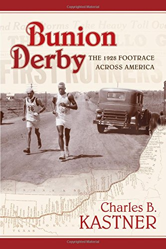 Bunion Derby: The 1928 Footrace Across America por Charles B. Kastner