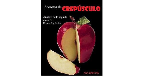 Secretos de Crepúsculo. Análisis de la saga de amor de Edward y Bella. (Spanish Edition)