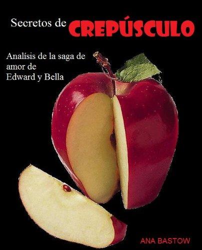 Secretos de Crepúsculo. Análisis de la saga de amor de Edward y Bella.