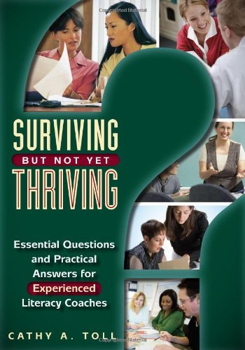 Surviving But Not Yet Thriving: Essential Questions and Practical Answers for Experienced Literacy Coaches by Cathy A. Toll (2008-07-22)
