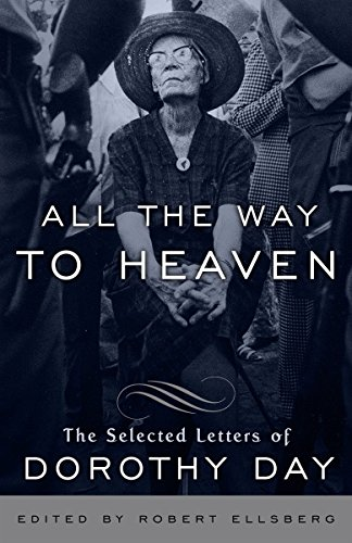 All the Way to Heaven: The Selected Letters of Dorothy Day por Dorothy Day