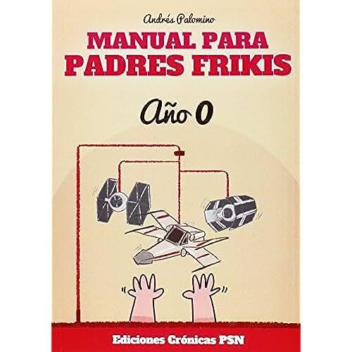dia del orgullo friki Manual Para Padres Frikis. Año 0