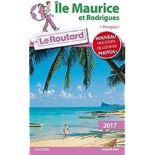 Guide du Routard Île Maurice et Rodrigues 2017 : + Plongées