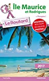 Guide du Routard Ile Maurice et Rodrigues 2017: + Plongées...