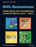 BWL-Basiswissen - Vorbereitung zum Europäischen Wirtschaftsführerschein - EBC*L - Peter Krahé, Frank Stolze