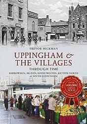 Uppingham & the Villages Through Time: Barrowden, Belton, Edith Weston, Ketton North & South Luffenham by Trevor Hickman (2013-06-15)