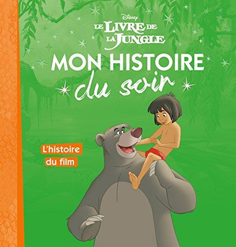 LE LIVRE DE LA JUNGLE - Mon Histoire du Soir - L'histoire du film (HJD MON HISTOIR)