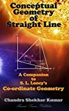 Conceptual Geometry of Straight Line: A Companion to S. L. Loney's Co-Ordinate Geometry