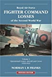 RAF Fighter Command Losses of the Second World War Vol 1: Operational Losses Aircraft and Crews 1939-1941 v. 1 (Red Star)