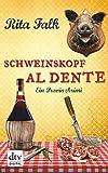 Schweinskopf al dente: Der dritte Fall für den Eberhofer Ein Provinzkrimi (Franz Eberhofer 3)