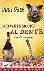 Schweinskopf al dente: Der dritte Fall für den Eberhofer Ein Provinzkrimi (Franz Eberhofer)