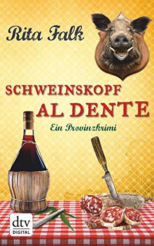 Schweinskopf al dente: Der dritte Fall für den Eberhofer Ein Provinzkrimi (Franz Eberhofer 3) (Lange-bett-satz)