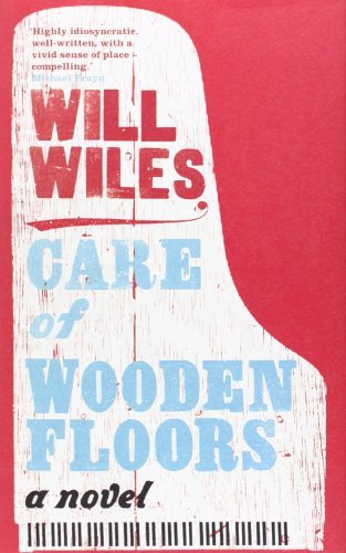 Care of Wooden Floors by Will Wiles (2012-02-02)