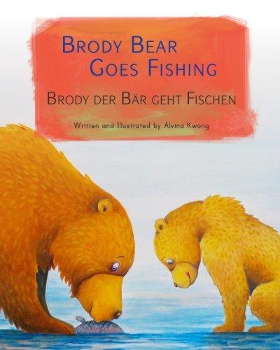 Brody Bear Goes Fishing: Brody der Bär geht Fischen. : Babl Children's Books in German and English