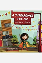 A superpower for me by Mariana Llanos (2015-09-15) Paperback