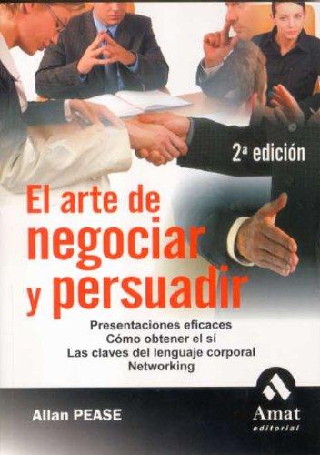 Arte de negociar y persuadir, el por Allan Pease
