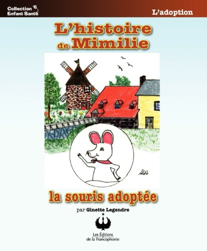 L'histoire de Mimilie, la souris adoptée (Collection Enfant Santé) par Ginette Legendre
