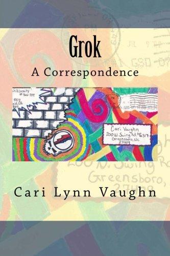 Grok: A Correspondence