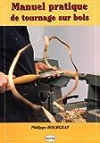 manuel pratique de tournage sur bois