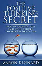 The Positive Thinking Secret by Aaron Kennard (24-Jul-2013) Paperback