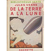 De la Terre à la Lune (  illustré ) (French Edition)
