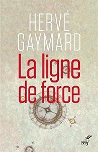 La ligne de force par Hervé Gaymard