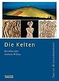 Die Kelten (Theiss WissenKompakt) - Dorothee Ade