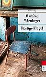 Rostige Flügel (Unionsverlag Taschenbücher)