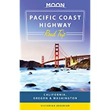 Moon Pacific Coast Highway Road Trip: California, Oregon & Washington (Travel Guide) (English Edition)