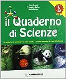 Il quaderno di scienze. Un quaderno per apprendere in modo semplice i principali argomenti di studio di scienze. Per la Scuola media