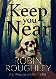 Keep You Near by Robin Roughley