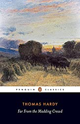 Far from the Madding Crowd (Penguin Classics)
