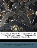 Catalogue Raisonne & Descriptif Des Plantes Vasculaires Du Departement Des Ardennes, Volume 7.