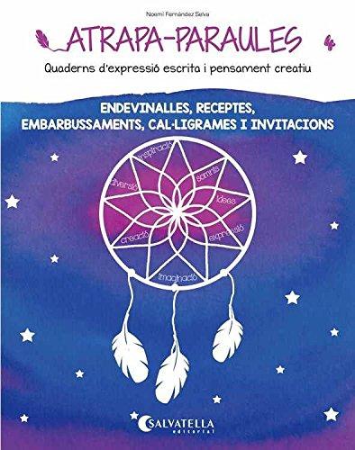 Atrapa-Paraules 4: Endevinalles, receptes, embarbussaments, cal·ligrames i invitacions
