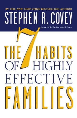 The 7 Habits of Highly Effective Families: Building a Beautiful Family por Stephen R. Covey