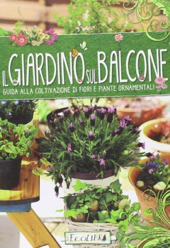 il-giardino-sul-balcone-guida-alla-coltivazione-di-fiori-e-piante-ornamentali