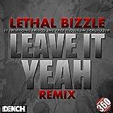 Leave It Yeah [Explicit]