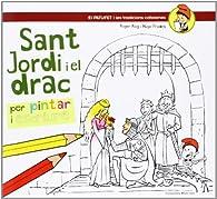 Sant Jordi I El Drac. Per Pintar I Escriure par  Roger Roig César