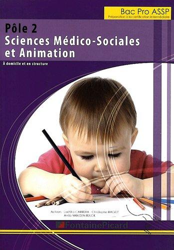 Pôle 2 Bac Pro ASSP Sciences médico-sociales et animations : A domicile et en structure par Laëtitia Carrera
