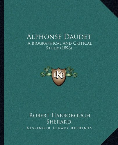 Alphonse Daudet: A Biographical and Critical Study (1896)