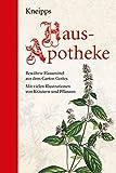 Kneipps Hausapotheke: Halbleinen: Bewährte Hausmittel aus dem Garten Gottes: Mit zahlreichen Illustrationen - Sebastian Kneipp