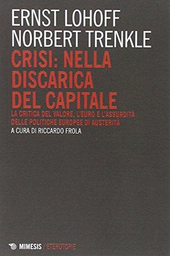 Crisi: nella discarica del capitale. La critica del valore, l'euro e l'assurdità delle politiche europee di austerità par Norbert Trenkle